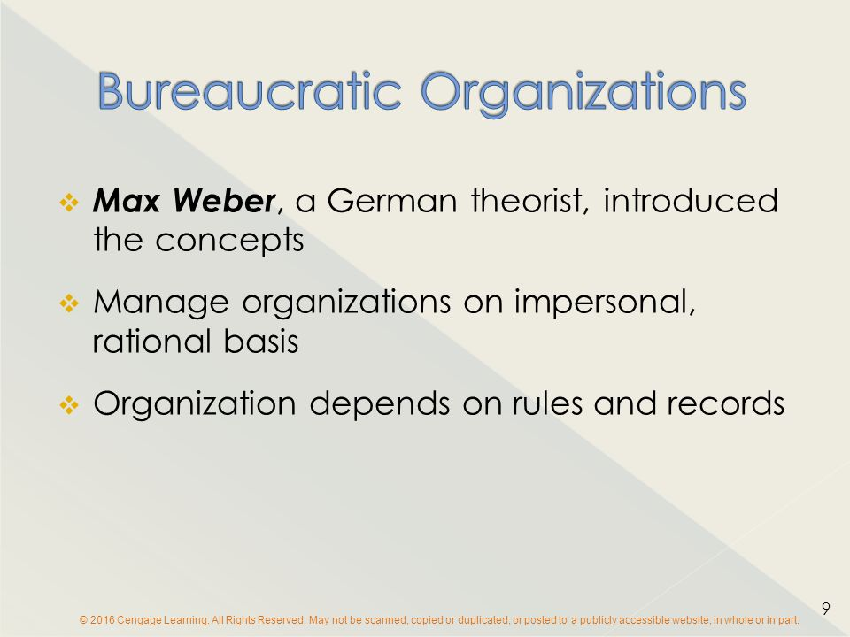  Max Weber, a German theorist, introduced the concepts  Manage organizations on impersonal, rational basis  Organization depends on rules and records 9