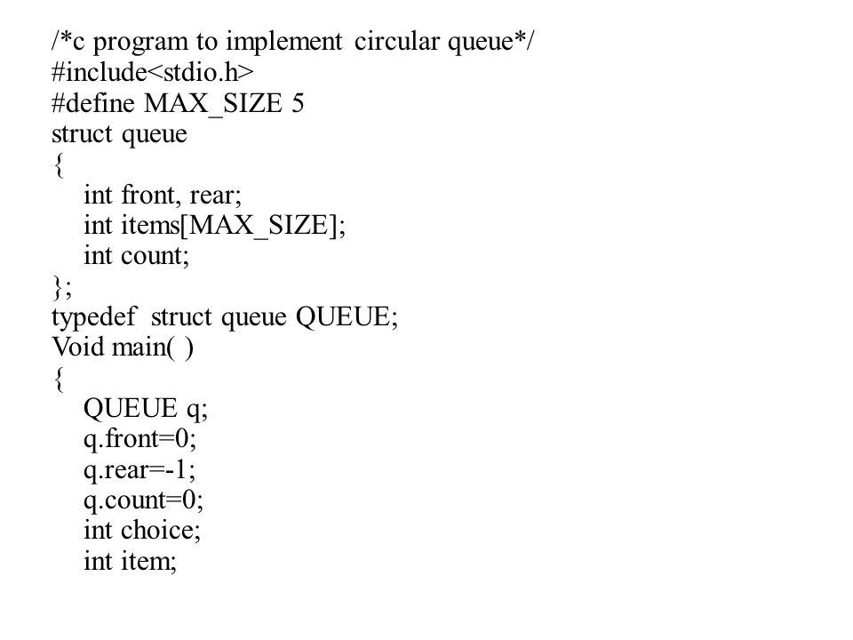 Queues : Queue is a first in first out data structure  Queue