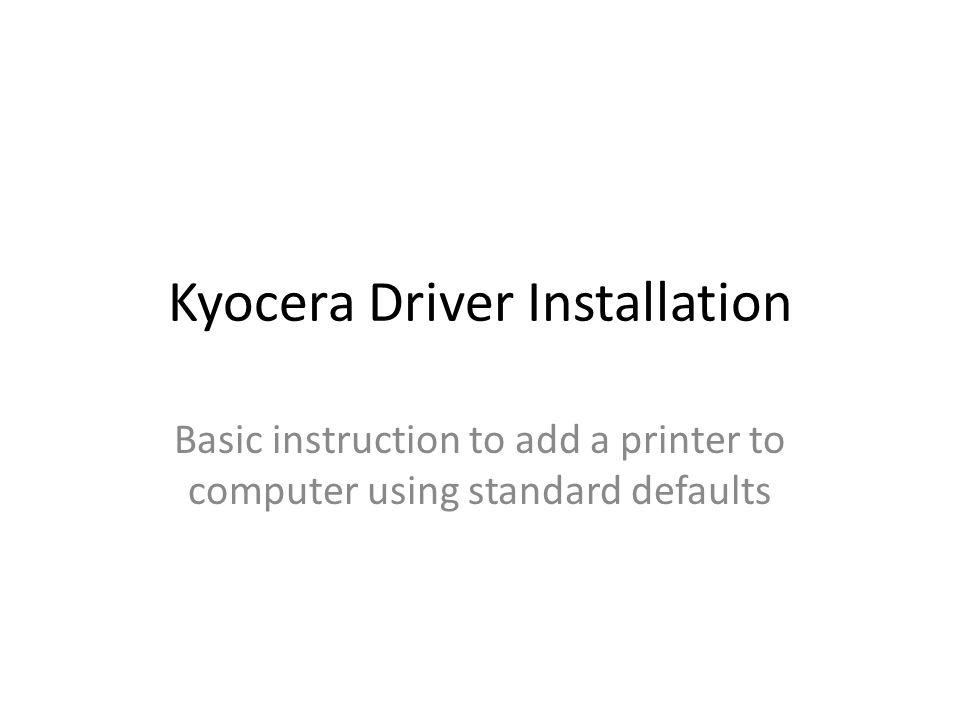 Kyocera Driver Installation Basic instruction to add a
