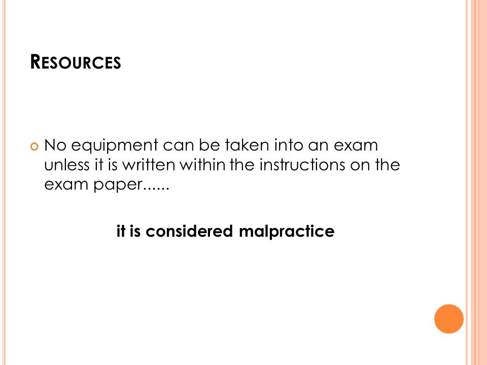 R ESOURCES No equipment can be taken into an exam unless it is written within the instructions on the exam paper......