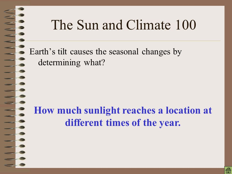 The Sun and Climate 300 What does Earth's ball like shape determine.