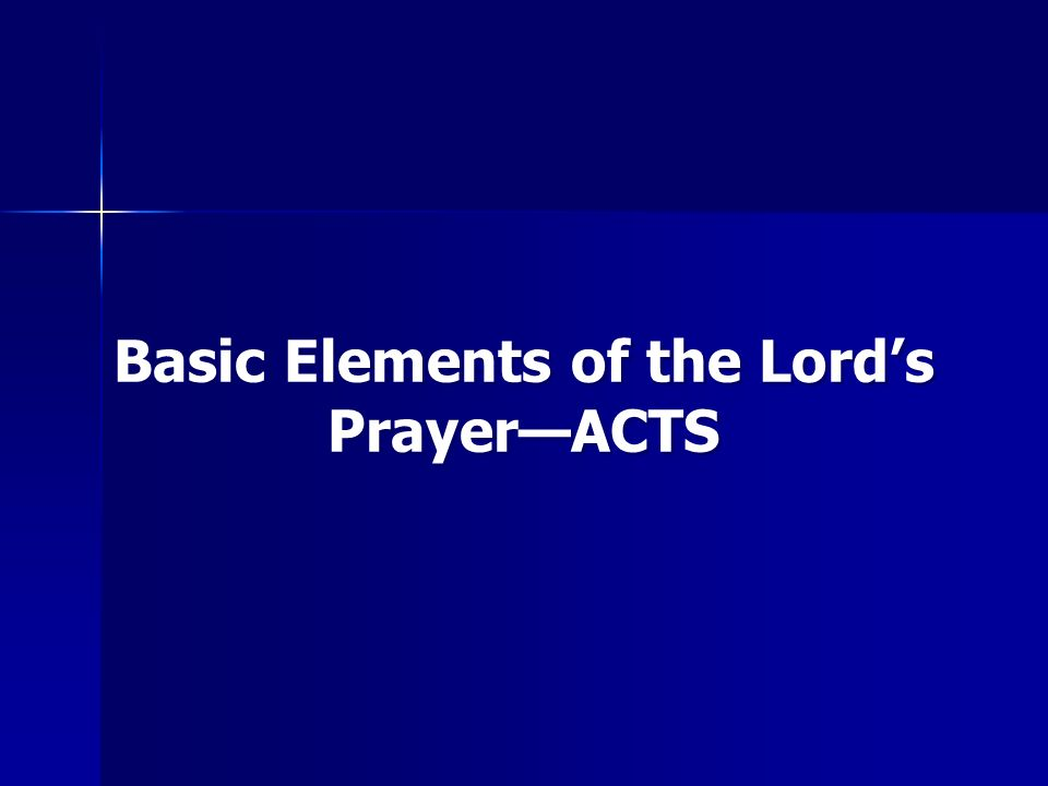 12 Basic Elements Of The Lords Prayer Acts