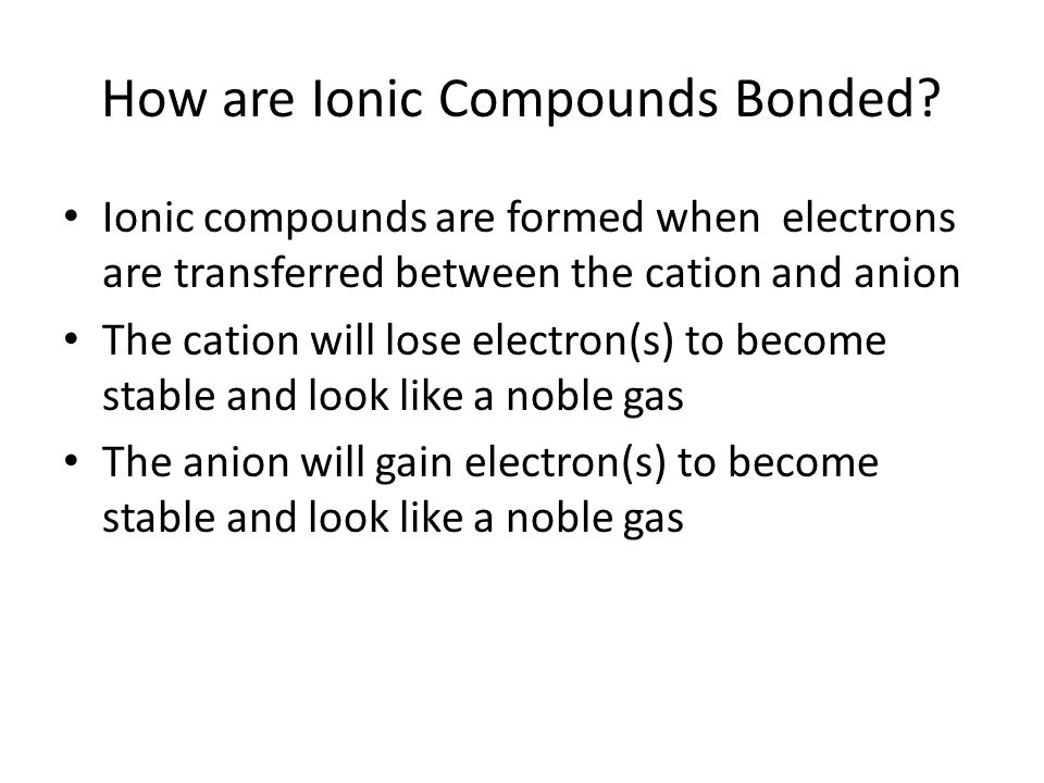How are Ionic Compounds Bonded.