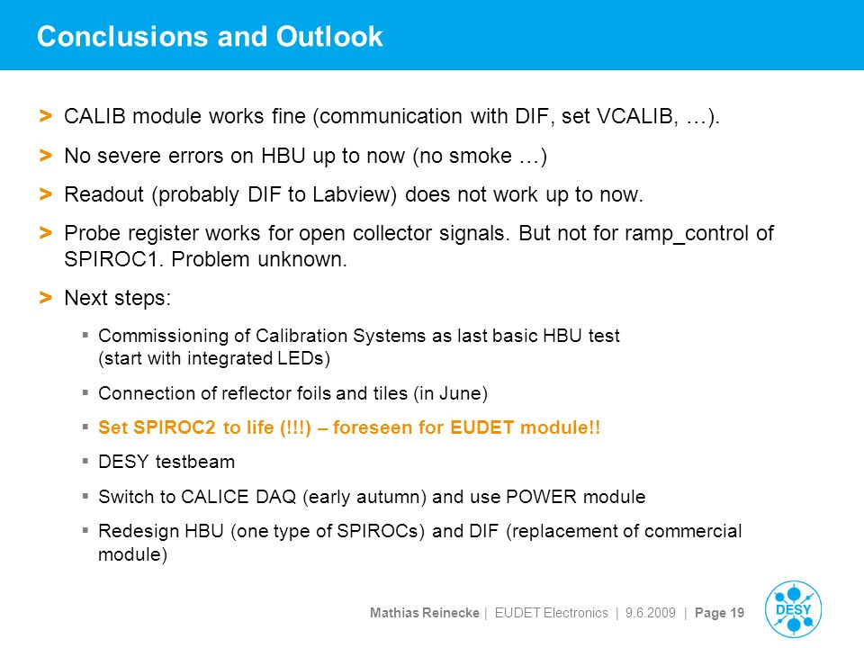 Mathias Reinecke | EUDET Electronics | | Page 19 Conclusions and Outlook > CALIB module works fine (communication with DIF, set VCALIB, …).