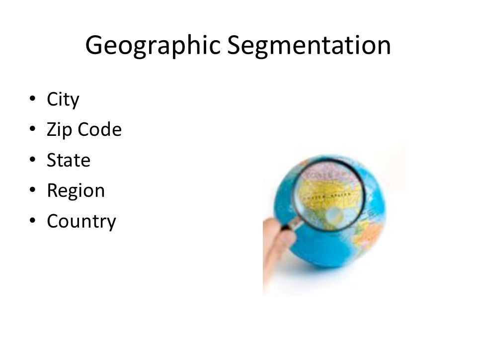 Geographic Segmentation City Zip Code State Region Country