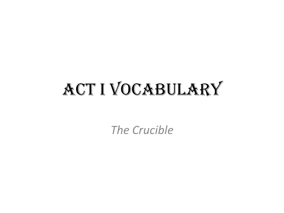 Act I Vocabulary The Crucible Predilection Preference His. 1 Act I Vocabulary The Crucible. Worksheet. Vocabulary Worksheet The Crucible At Mspartners.co