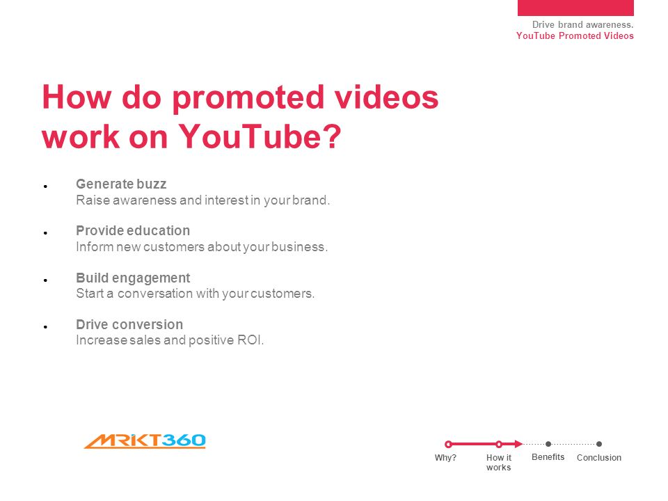 Drive brand awareness. YouTube Promoted Videos How do promoted videos work on YouTube.
