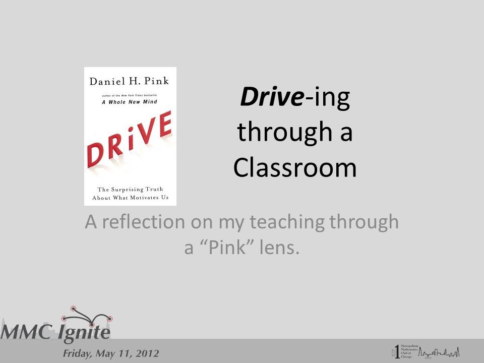Drive-ing through a Classroom A reflection on my teaching through a Pink lens.