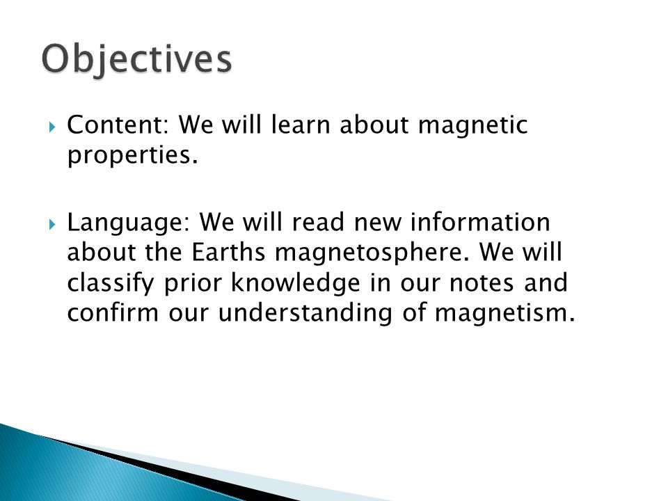  Content: We will learn about magnetic properties.