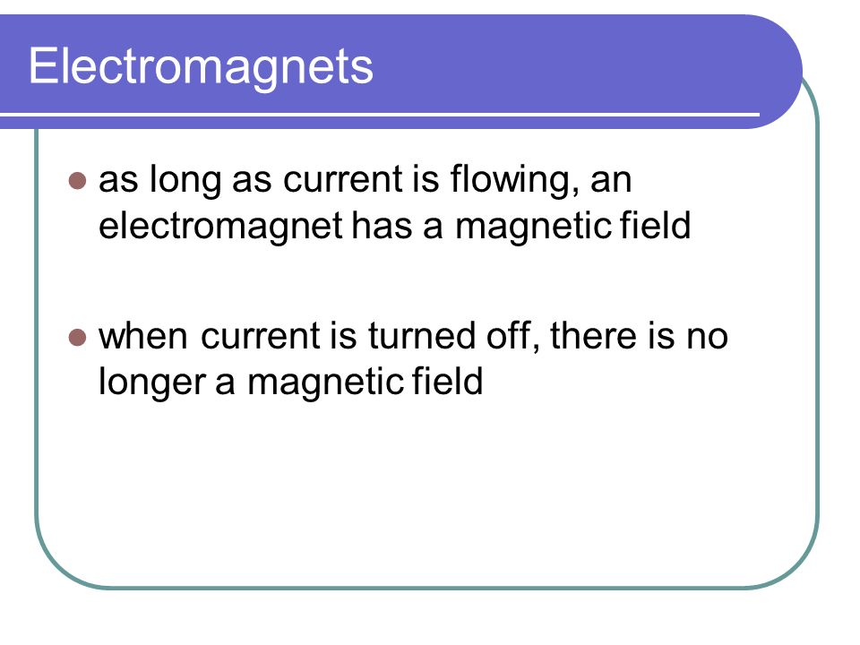 Electromagnets electromagnet – temporary magnet made by wrapping a current-carrying wire around an iron core the center of an electromagnet is called the core it is often made of iron