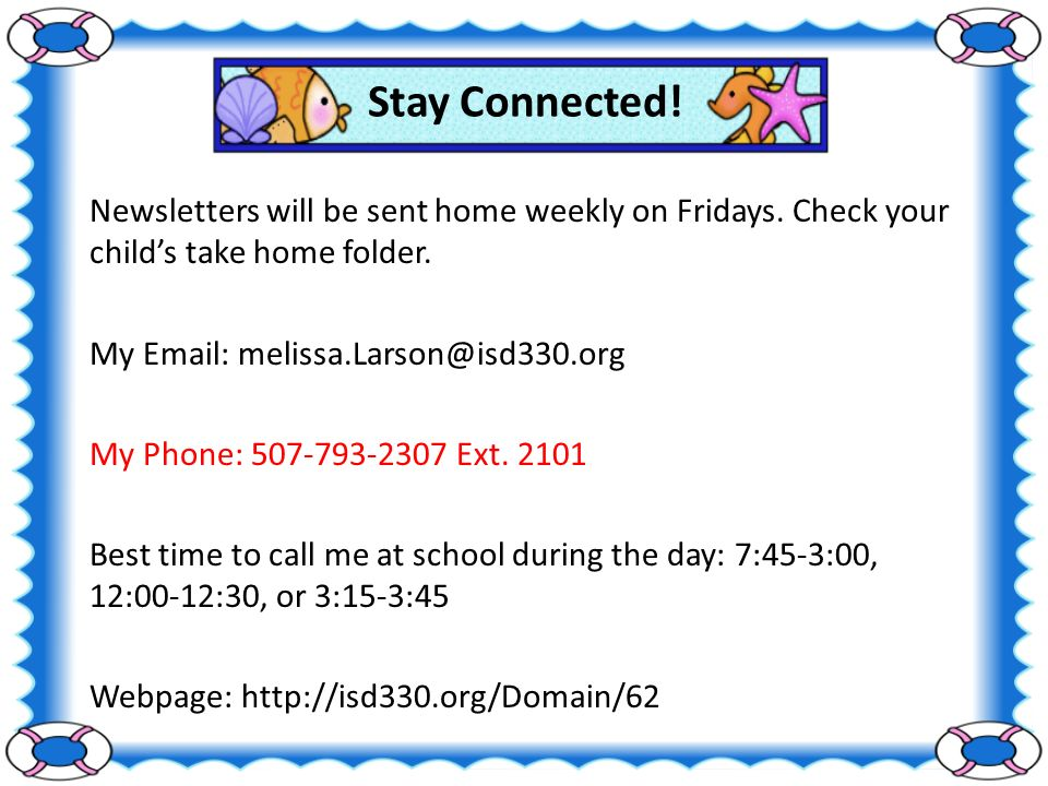 Stay Connected. Newsletters will be sent home weekly on Fridays.