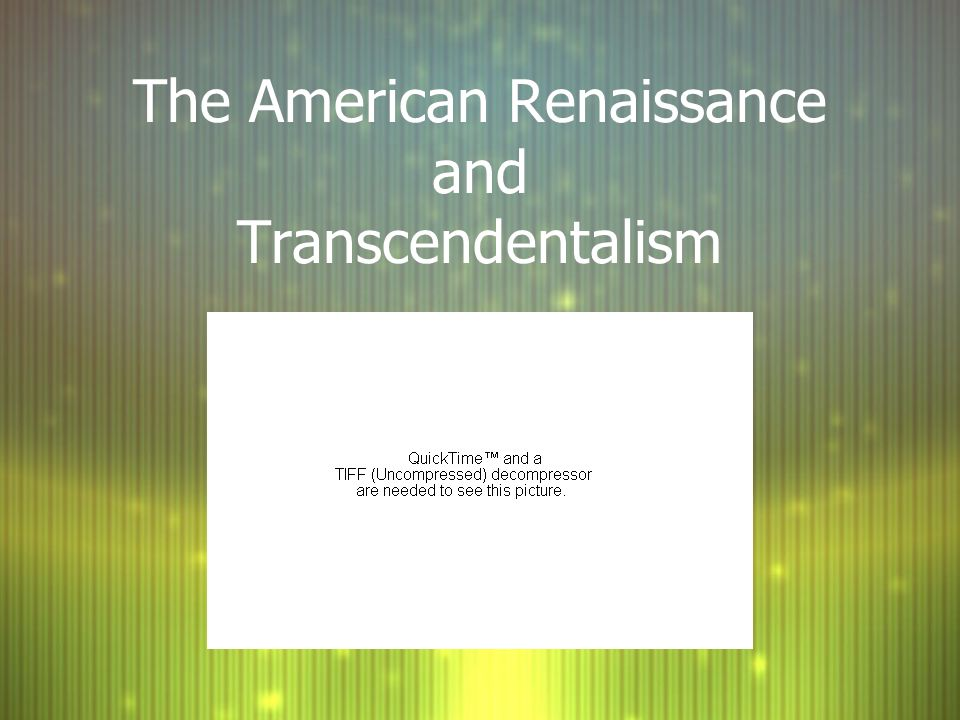 The American Renaissance and Transcendentalism