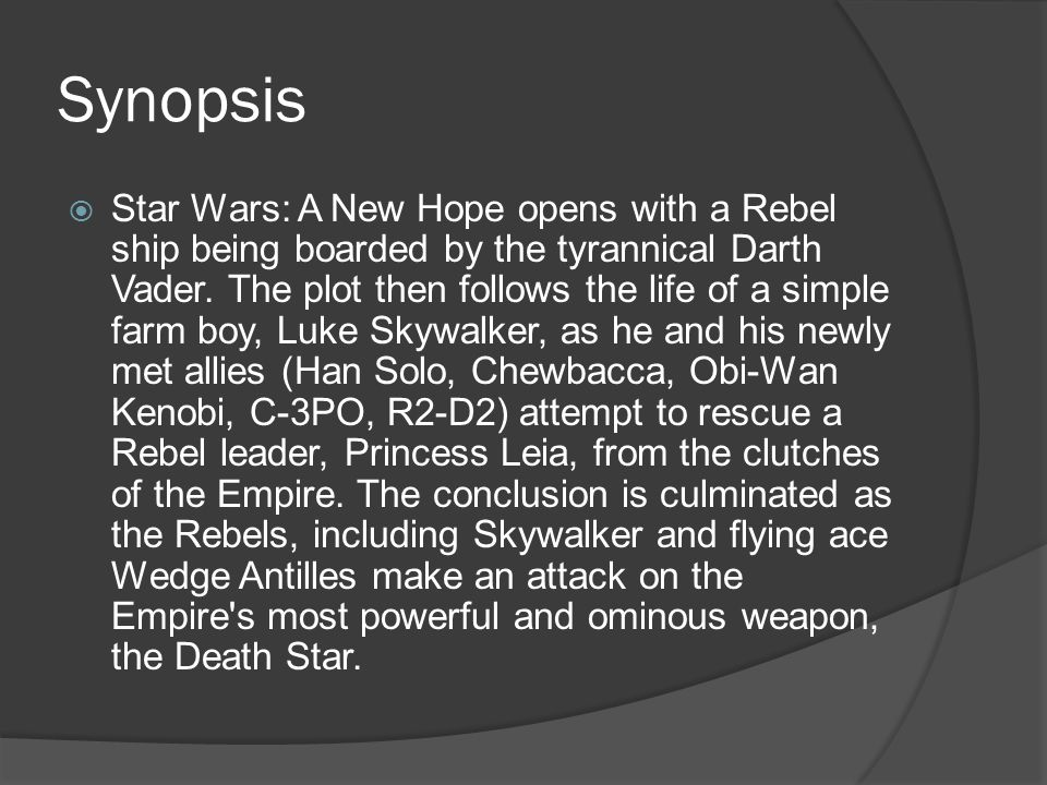 By Bradley Wedlake Synopsis Star Wars A New Hope Opens With A Rebel Ship Being Boarded By The Tyrannical Darth Vader The Plot Then Follows The Life Ppt Download