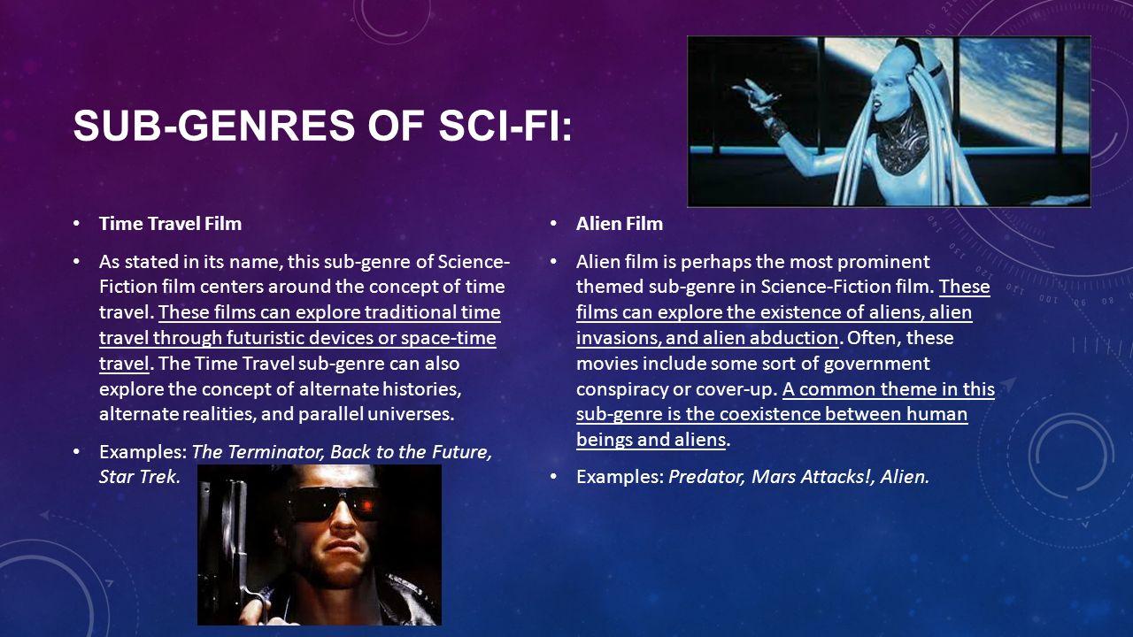 THE SCIENCE FICTION GENRE  Science Fiction film is a genre