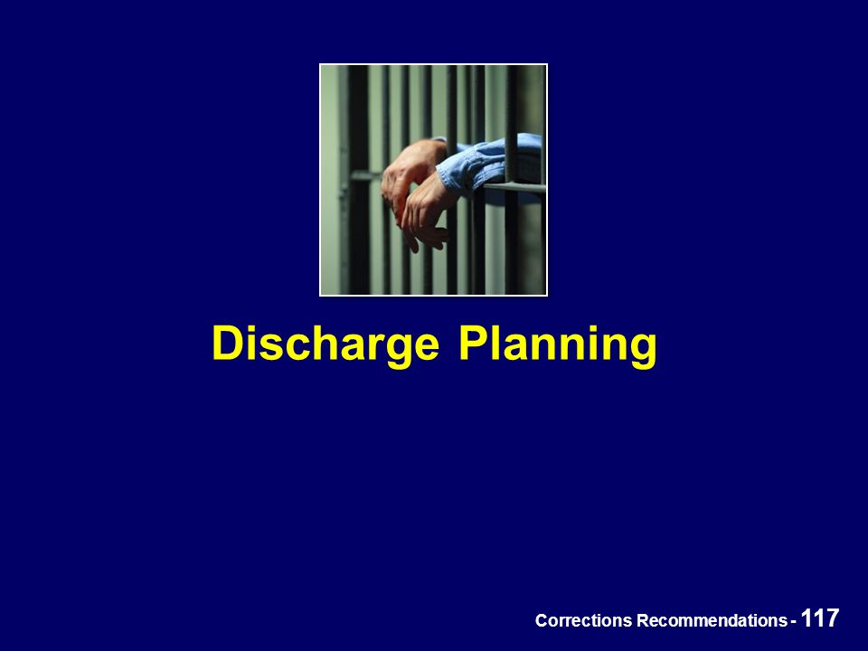 Corrections Recommendations - 117 Discharge Planning