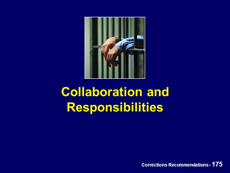 Corrections Recommendations - 175 Collaboration and Responsibilities