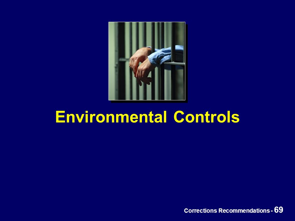 Corrections Recommendations - 69 Environmental Controls