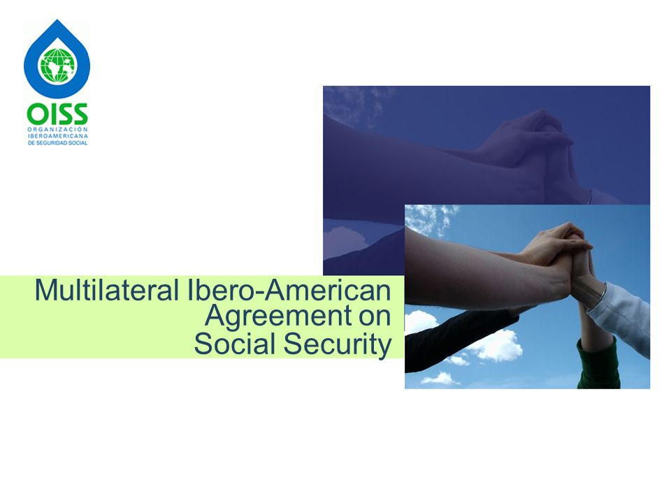 1 Ibero American Multilateral Agreement On Social Security Francisco