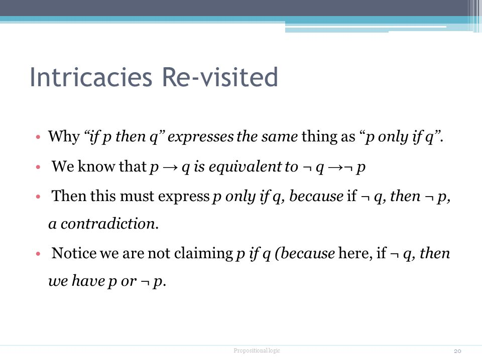 Intricacies Re-visited Why if p then q'' expresses the same thing as p only if q''.