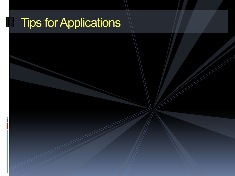 Tips for Applications