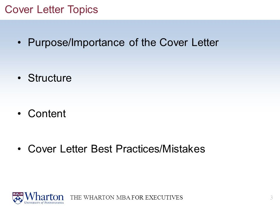 3 Cover Letter Topics Purpose Importance Of The Structure Content Best Practices Mistakes THE WHARTON MBA FOR EXECUTIVES