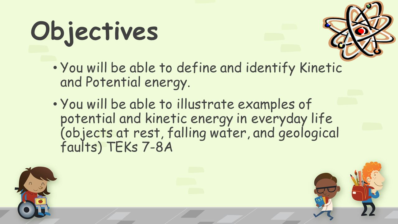 kinetic and potential energy objectives you will be able to define