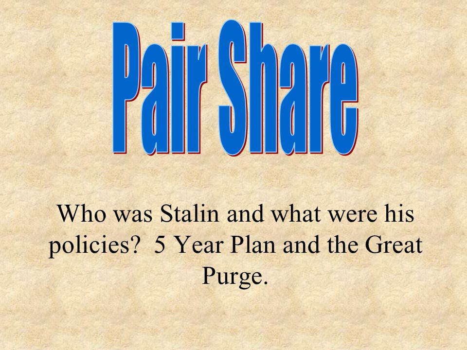 Who was Stalin and what were his policies 5 Year Plan and the Great Purge.