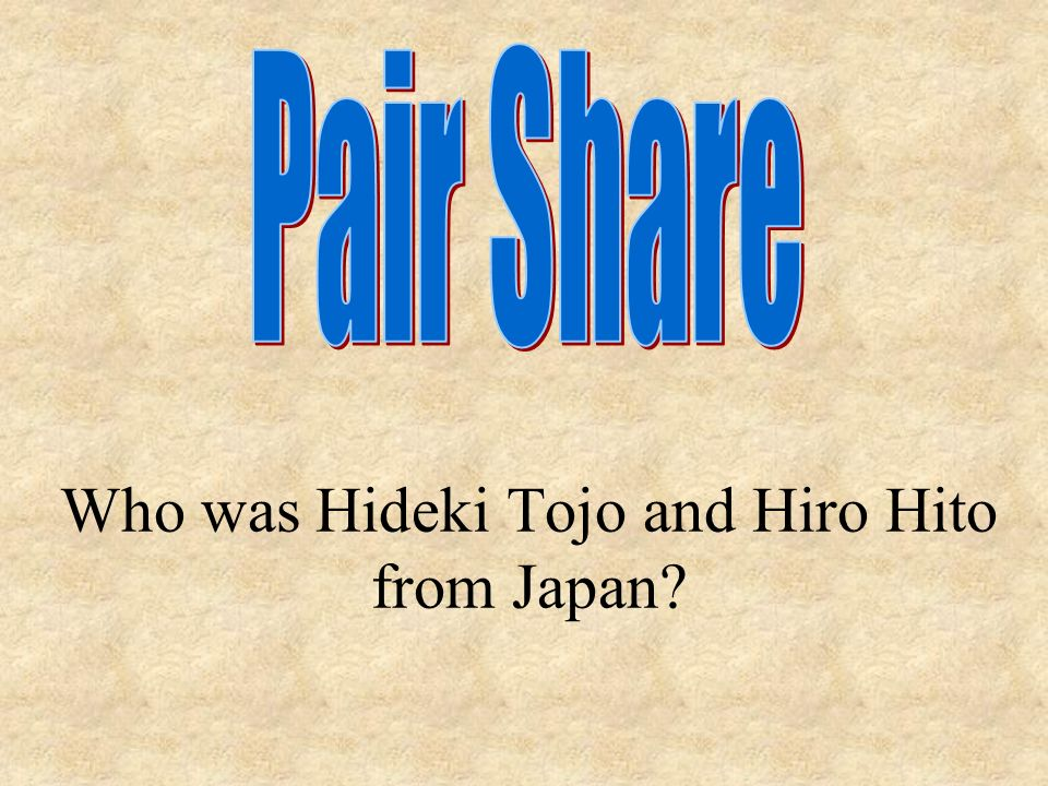 Who was Hideki Tojo and Hiro Hito from Japan