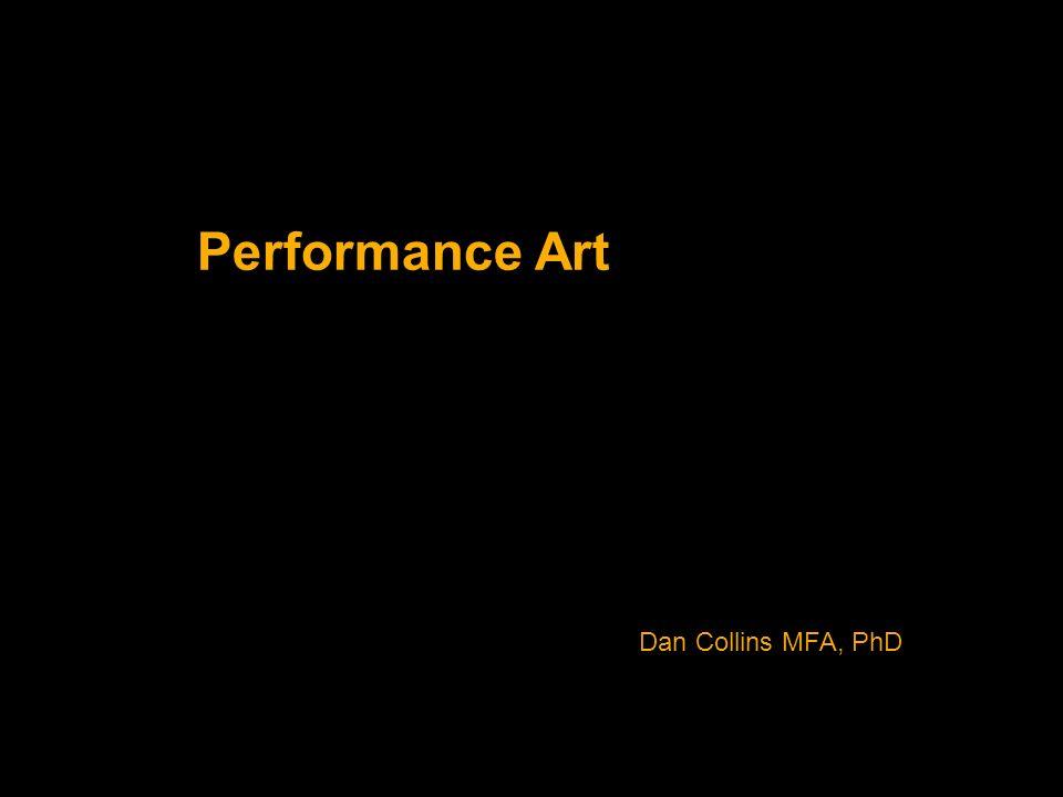 1 Performance Art Dan Collins Mfa Phd