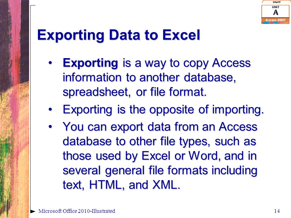 Microsoft Access Illustrated Unit I: Importing and Exporting