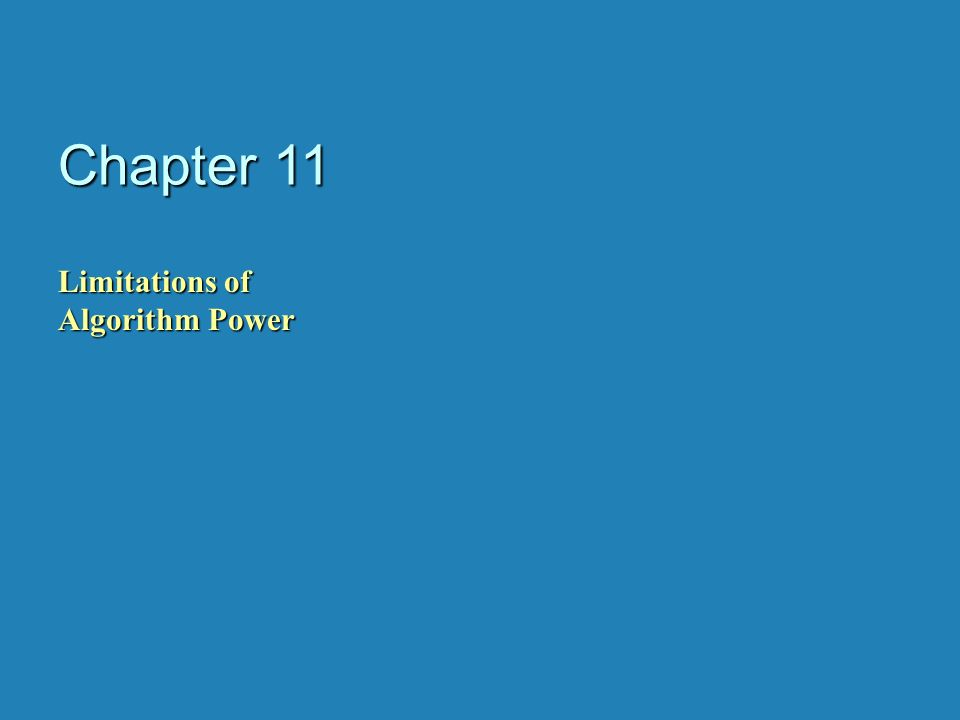 Chapter 11 Limitations of Algorithm Power