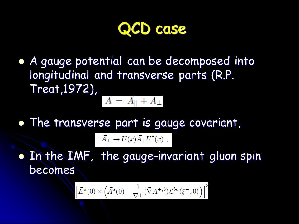 QCD case QCD case A gauge potential can be decomposed into longitudinal and transverse parts (R.P.