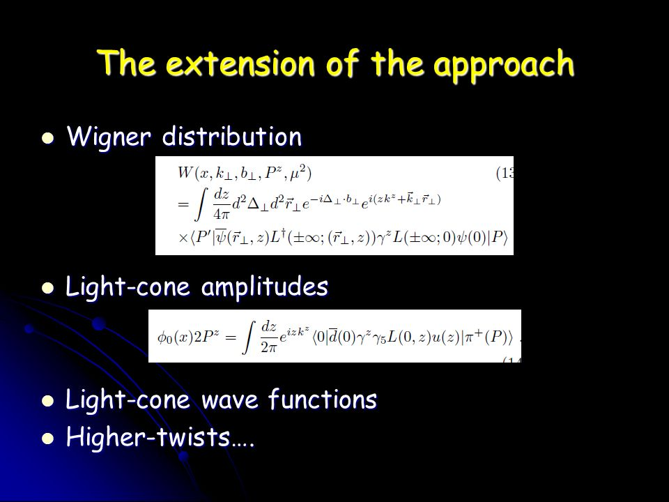 The extension of the approach Wigner distribution Wigner distribution Light-cone amplitudes Light-cone amplitudes Light-cone wave functions Light-cone wave functions Higher-twists….