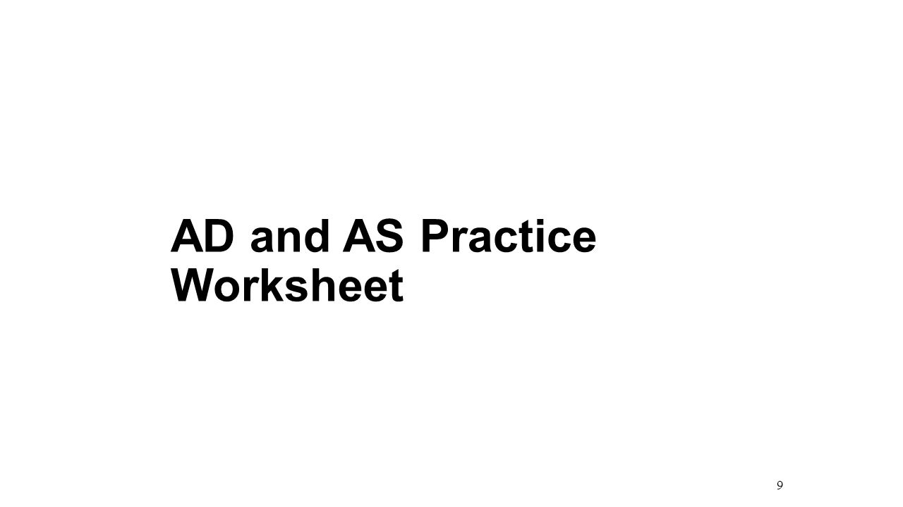 AD and AS Practice Worksheet 9