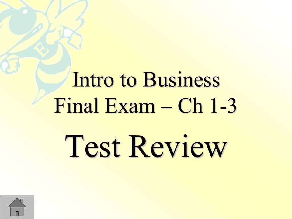 Intro to Business Final Exam – Ch 1-3 Test Review  - ppt download