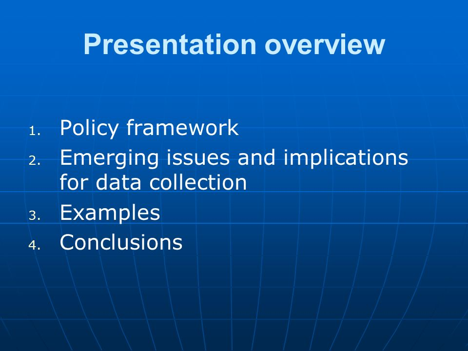 Presentation overview Policy framework