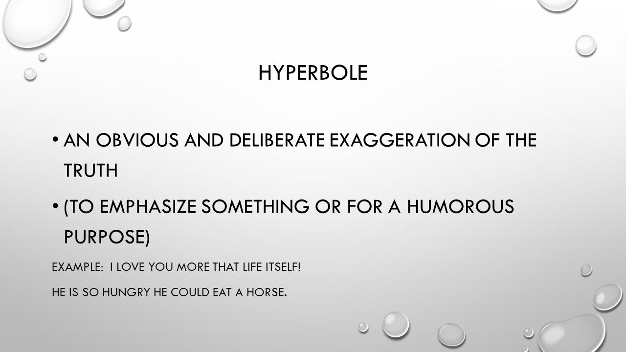 Elements Of Poetry Extras Hyperbole An Obvious And Deliberate