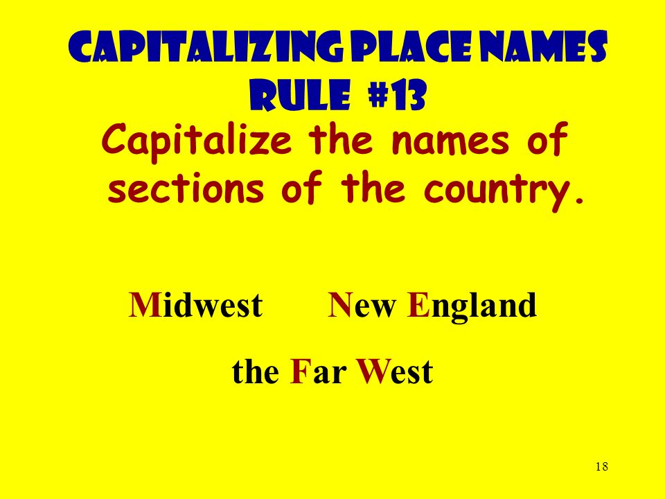 18 Capitalize the names of sections of the country.