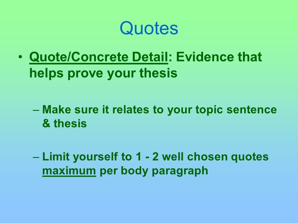 Context Context: is a set up for a quotation or for a concrete detail –Establish the CONTEXT of the quotation/example that will be used –Provide a mini plot summary: briefly describe the plot events that lead up to the quotation –Identifies who is speaking or thinking or commenting in the forthcoming quotation –2 – 5 sentences in length
