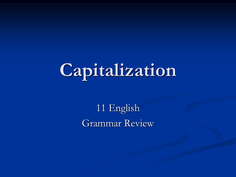 Capitalization 11 English Grammar Review