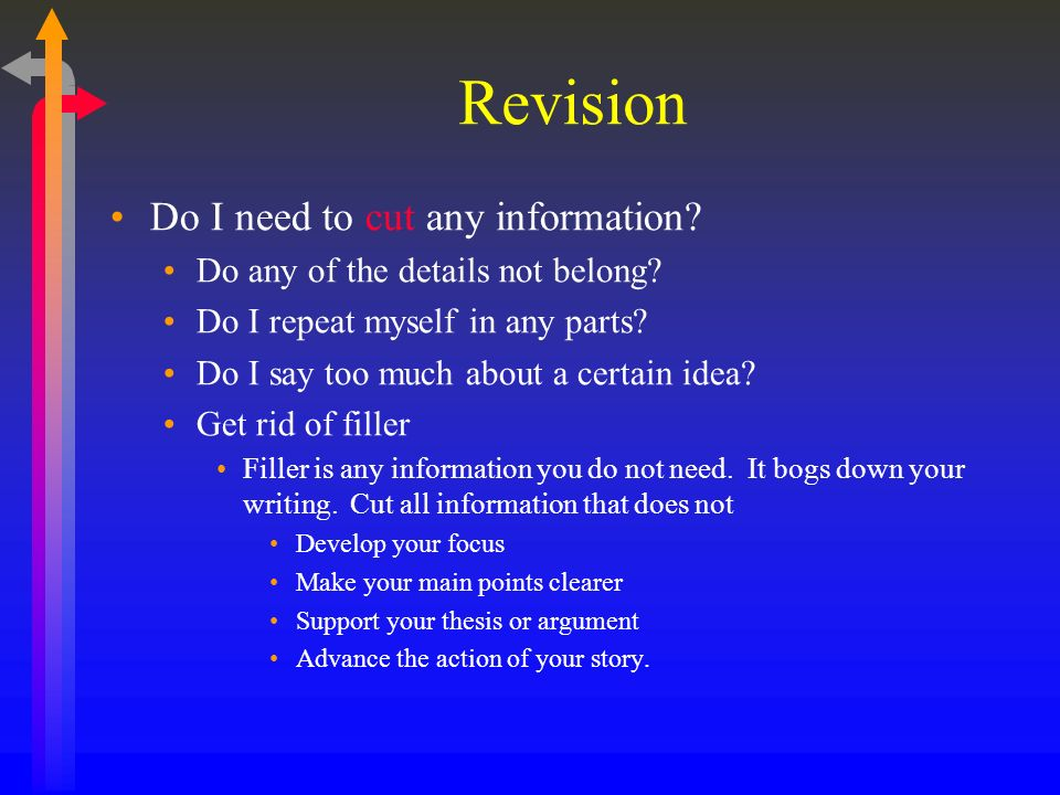 Revision Do I need to cut any information. Do any of the details not belong.