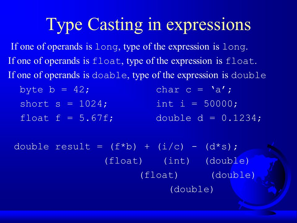 Type Casting in expressions If one of operands is long, type of the expression is long.