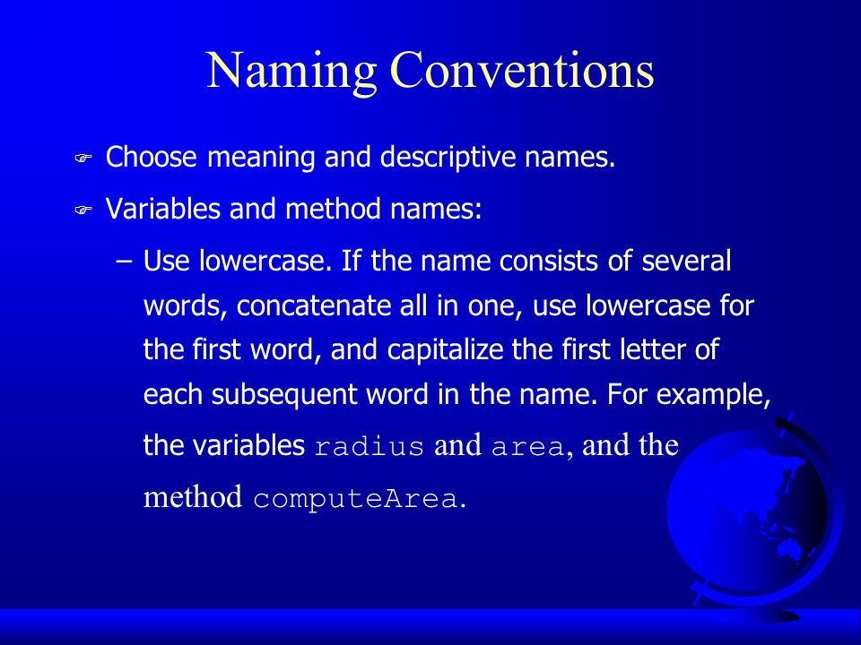 Naming Conventions F Choose meaning and descriptive names.