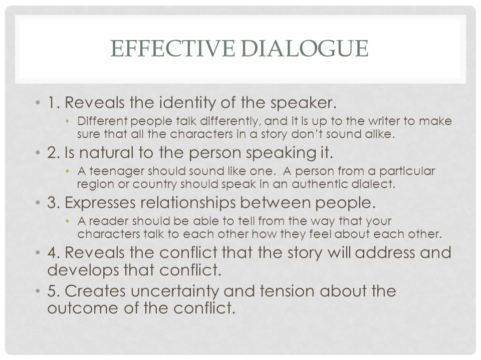 EFFECTIVE DIALOGUE 1. Reveals the identity of the speaker.