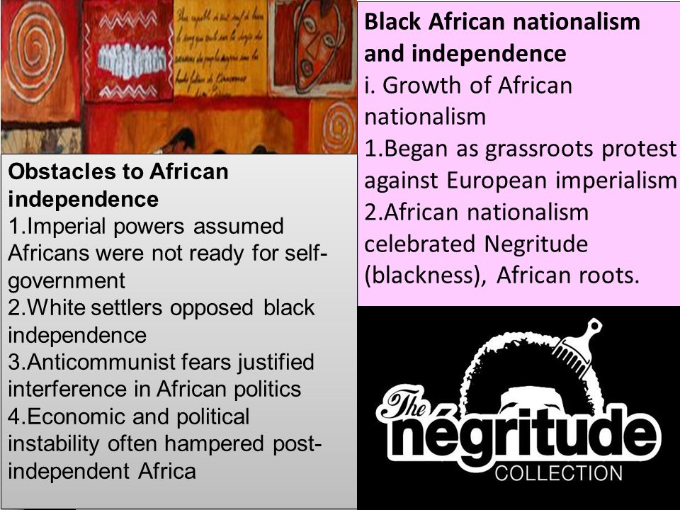 Black African nationalism and independence i.