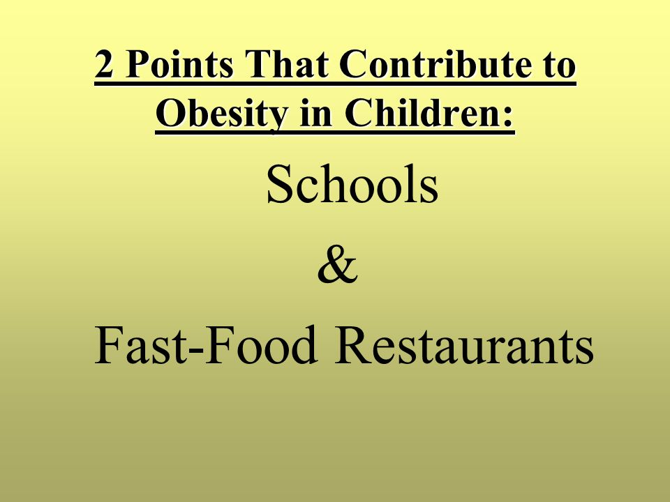 2 Points That Contribute to Obesity in Children: Schools & Fast-Food Restaurants