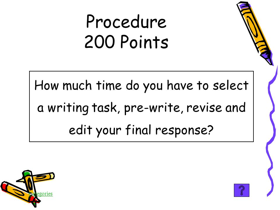 Categories Procedure 100 Points True There is a passage based revising/editing test