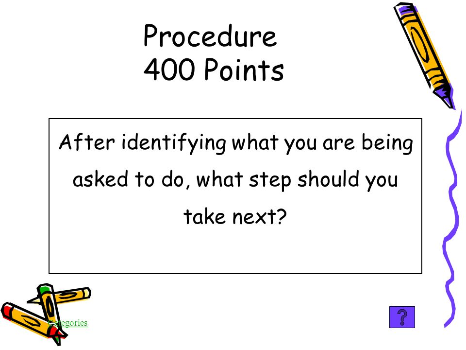 Categories Procedure 300 Points Find out what you are being asked to do by identifying the Form, Audience and Purpose (FAP it!)