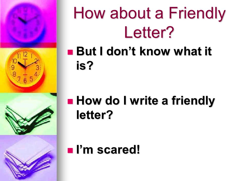 How about a Friendly Letter. But I don't know what it is.