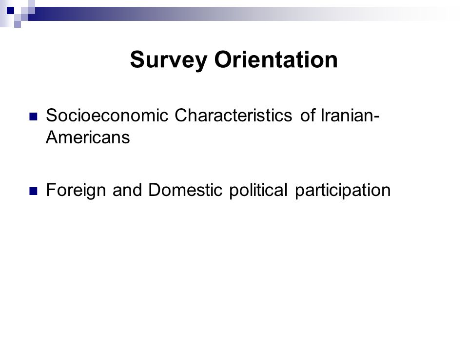 Survey Orientation Socioeconomic Characteristics of Iranian- Americans Foreign and Domestic political participation